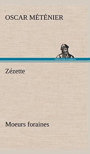 Z Zette: Moeurs Foraines (French Edition): M. T. Nier, Oscar