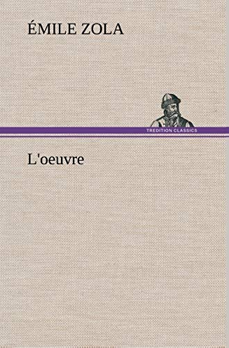 L'Oeuvre (French Edition): Zola, Emile