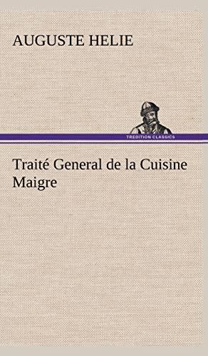 Traite General de La Cuisine Maigre (French Edition): Helie, Auguste