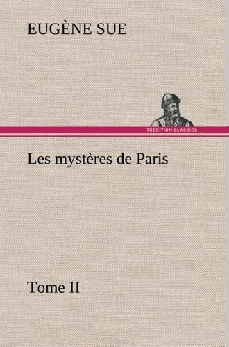 Les Myst Res de Paris, Tome II (French Edition): Sue, Eug Ne