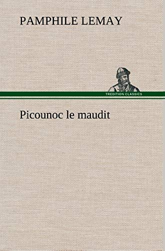Picounoc Le Maudit (French Edition): Lemay, Pamphile