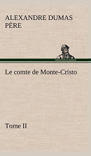 9783849146139: Le comte de Monte-Cristo, Tome II (French Edition)