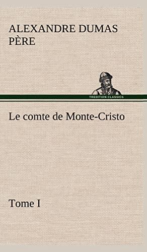 9783849146238: Le comte de Monte-Cristo, Tome I (French Edition)