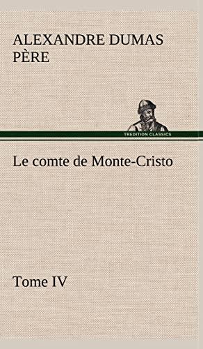 9783849146375: Le Comte de Monte-Cristo, Tome IV