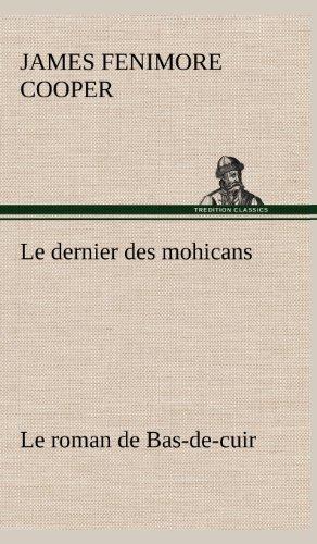 9783849146399: Le dernier des mohicans Le roman de Bas-de-cuir