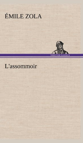 L'Assommoir (French Edition): Zola, Emile