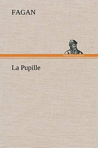 La Pupille (French Edition): Fagan