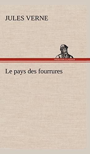 9783849146535: Le Pays Des Fourrures