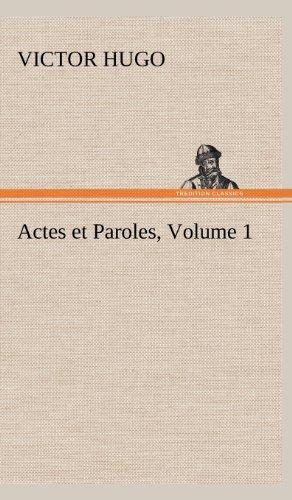 Actes Et Paroles, Volume 1 (French Edition): Hugo, Victor