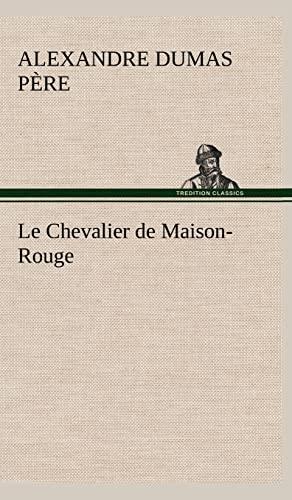 Le Chevalier de Maison-Rouge (French Edition): Dumas P. Re, Alexandre