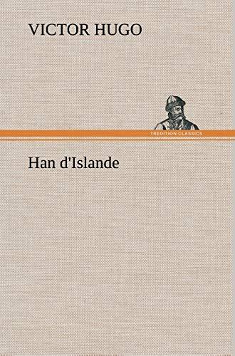 Han D'Islande (French Edition): Hugo, Victor