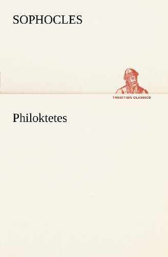 Philoktetes TREDITION CLASSICS: Sophocles