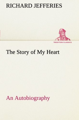 9783849148652: The Story of My Heart An Autobiography (TREDITION CLASSICS)