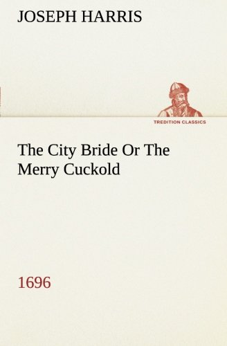 9783849149109: The City Bride (1696) Or The Merry Cuckold (TREDITION CLASSICS)