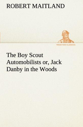 9783849149604: The Boy Scout Automobilists or, Jack Danby in the Woods (TREDITION CLASSICS)