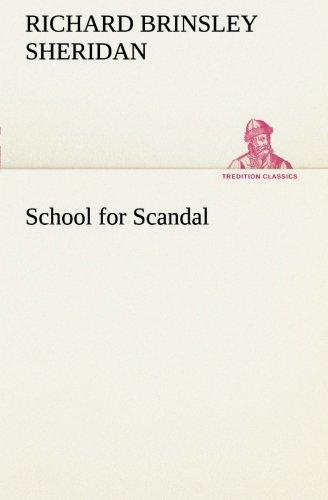 School for Scandal TREDITION CLASSICS: Richard Brinsley Sheridan