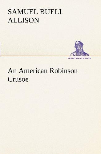An American Robinson Crusoe TREDITION CLASSICS: Samuel Buell Allison