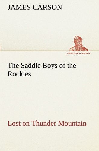 9783849150365: The Saddle Boys of the Rockies Lost on Thunder Mountain (TREDITION CLASSICS)