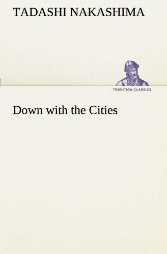 Down with the Cities TREDITION CLASSICS: Tadashi Nakashima