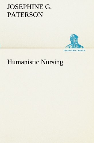 9783849151904: Humanistic Nursing (TREDITION CLASSICS)