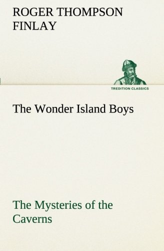 9783849152246: The Wonder Island Boys: The Mysteries of the Caverns (TREDITION CLASSICS)