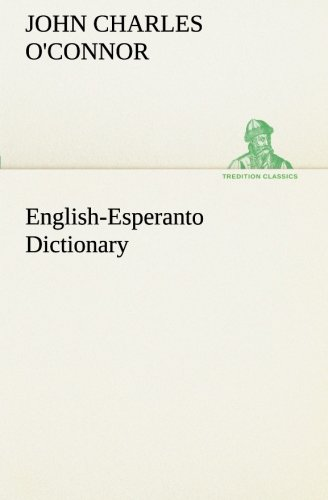 English-Esperanto Dictionary TREDITION CLASSICS: John Charles O'Connor