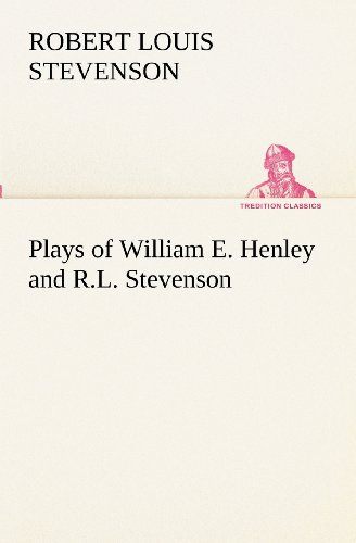 9783849153373: Plays of William E. Henley and R.L. Stevenson (TREDITION CLASSICS)