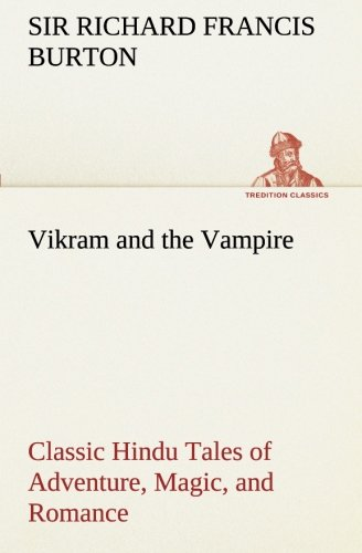 Vikram and the Vampire Classic Hindu Tales of Adventure, Magic, and Romance TREDITION CLASSICS: ...