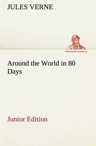 Around the World in 80 Days Junior Edition TREDITION CLASSICS: Jules Verne