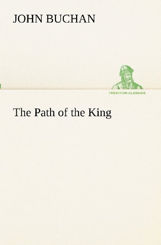 The Path of the King (TREDITION CLASSICS) (3849153738) by John Buchan