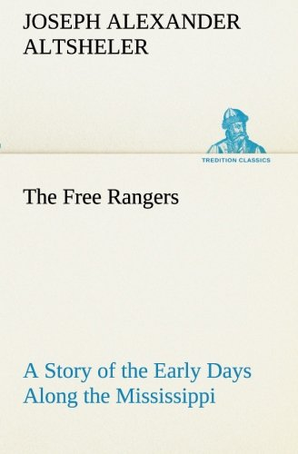 9783849153984: The Free Rangers A Story of the Early Days Along the Mississippi (TREDITION CLASSICS)