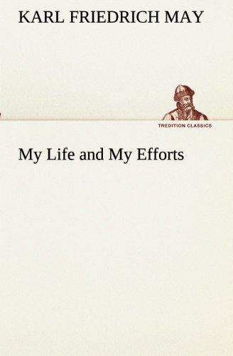 9783849154257: My Life and My Efforts (TREDITION CLASSICS)