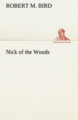 9783849155322: Nick of the Woods (TREDITION CLASSICS)
