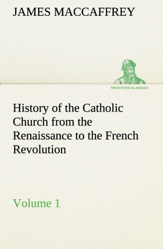 9783849155391: History of the Catholic Church from the Renaissance to the French Revolution — Volume 1 (TREDITION CLASSICS)
