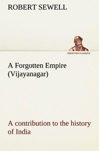 9783849155520: A Forgotten Empire (Vijayanagar): a contribution to the history of India (TREDITION CLASSICS)
