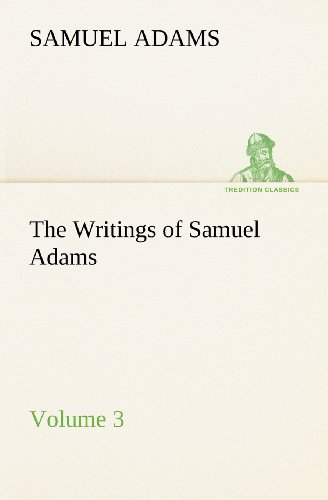 9783849155957: The Writings of Samuel Adams - Volume 3 (TREDITION CLASSICS)