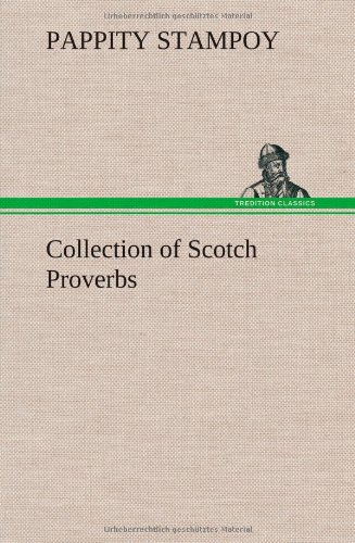 Collection of Scotch Proverbs: Pappity Stampoy