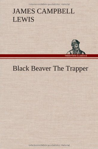 9783849156954: Black Beaver The Trapper