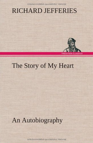 9783849157500: The Story of My Heart An Autobiography
