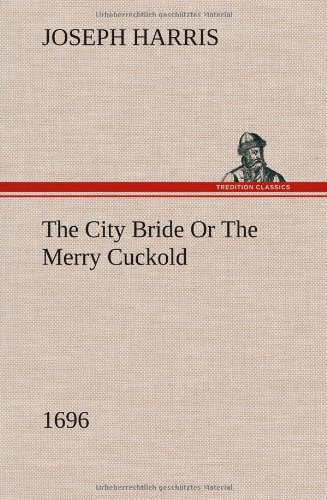9783849157951: The City Bride (1696) Or The Merry Cuckold