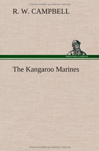 The Kangaroo Marines: R. W. Campbell