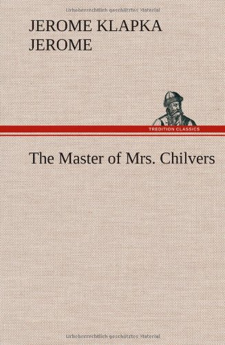 9783849158040: The Master of Mrs. Chilvers