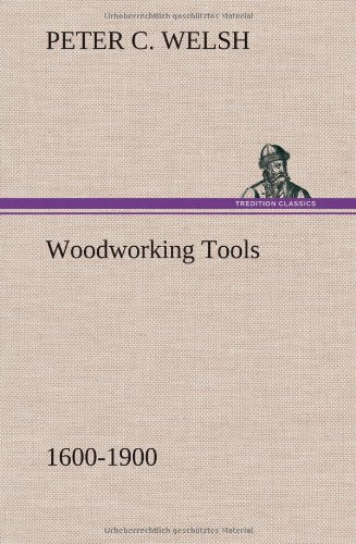 9783849158248: Woodworking Tools 1600-1900