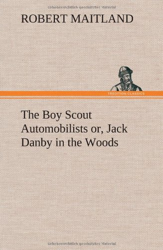 9783849158446: The Boy Scout Automobilists or, Jack Danby in the Woods