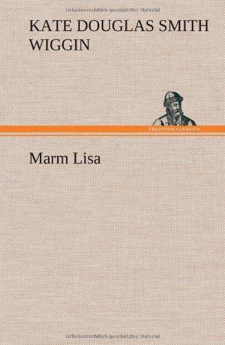 Marm Lisa: Kate Douglas Smith Wiggin