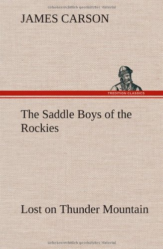9783849159214: The Saddle Boys of the Rockies Lost on Thunder Mountain