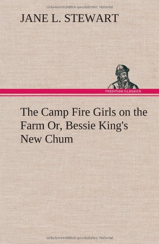 9783849159238: The Camp Fire Girls on the Farm Or, Bessie King's New Chum