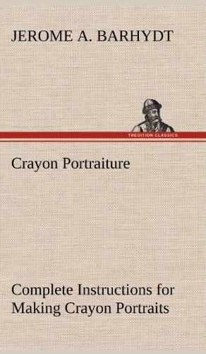 9783849159337: Crayon Portraiture Complete Instructions for Making Crayon Portraits on Crayon Paper and on Platinum, Silver and Bromide Enlargements