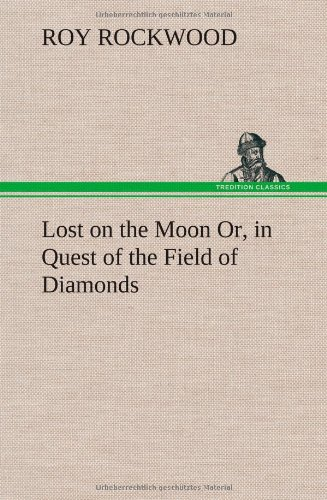 9783849160098: Lost on the Moon Or, in Quest of the Field of Diamonds