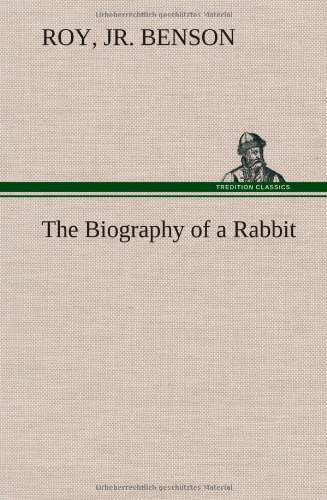 9783849160685: The Biography of a Rabbit